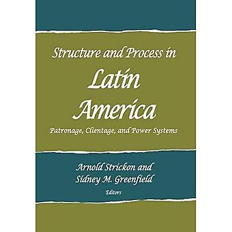 Structure and Process in Latin America: Patronage, Clientage, and Power Systems