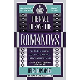 De Race om op te slaan van de Romanovs: de waarheid achter het geheim plannen om te redden van de Russische keizerlijke familie
