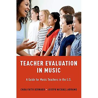 Teacher Evaluation in Music - A Guide for Music Teachers in the U.S by
