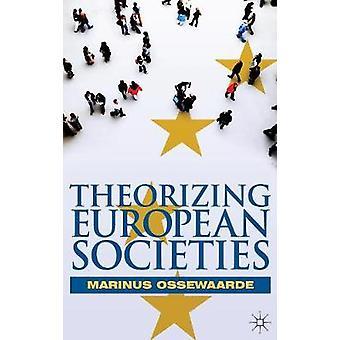 Theorien der Europäische Gesellschaften durch Ossewaarde & Marinus