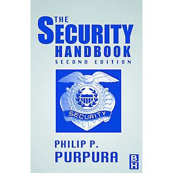 The Security Handbook by Purpura & Phillip P.