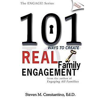 101 Ways to Create Real Family Engagement by Constantino & Steven M.