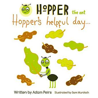 Hoppers Helpful Day by Peirs & Adam