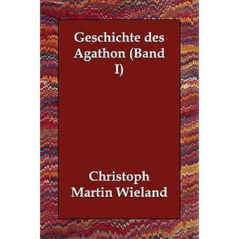 Geschichte des Agathon banda I por Wieland y Christoph Martin