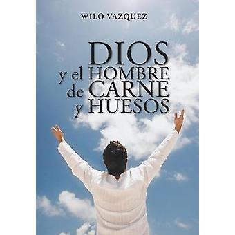 Dios y El Hombre de Carne y Huesos von Vazquez & Wilo
