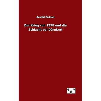 Der Krieg von 1278 und die Schlacht bei Drnkrut by Busson & Arnold