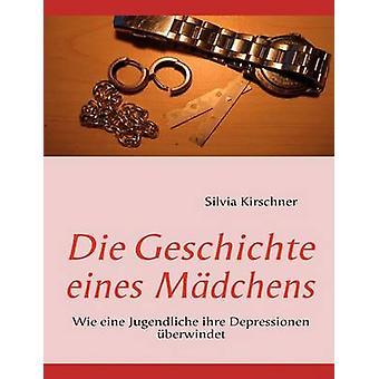Die Geschichte eines Mdchens av Kirschner & Silvia