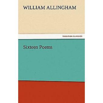 Zestien gedichten door Allingham & William