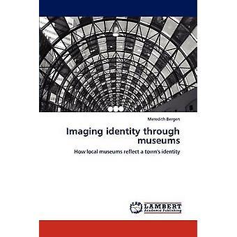 Imaging identitet genom museer av Bergen & Meredith