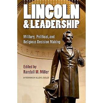Lincoln und Führung-Militärische-politische-und religiöse Entscheidung