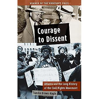 Courage to Dissent - Atlanta and the Long History of the Civil Rights