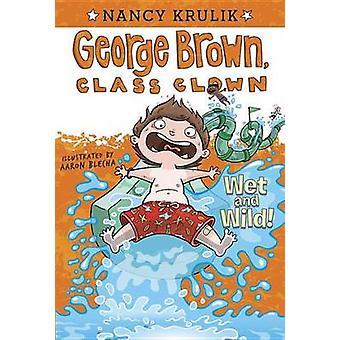 Wet and Wild! by Nancy Krulik - Aaron Blecha - 9780448455709 Book