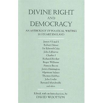 Divine Right and Democracy - An Anthology of Political Writing in Stua