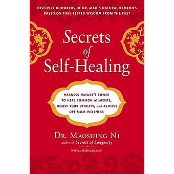 Secrets of Self-Healing - Harness Natures Power to Heal Common Ailment