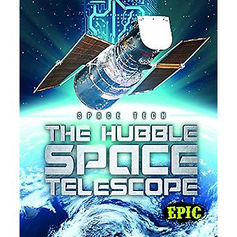 The Hubble Space Telescope by Allan Morey - 9781618912831 Book