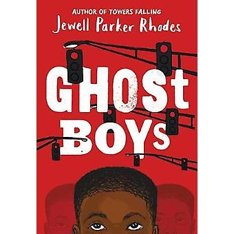 Ghost Boys by Jewell Parker Rhodes - 9780316262286 Book