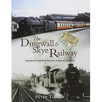 Den Dingwall & Skye järnvägen: En illustrerad post av raden att Kyle av Lochalsh