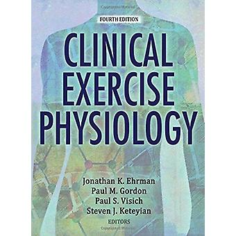 Clinical Exercise Physiology 4th Edition with Web Resource by Jonathan Ehrman
