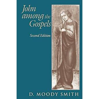 John Among the Gospels by D Moody Smith