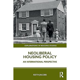 Neoliberal Housing Policy by Keith Jacobs