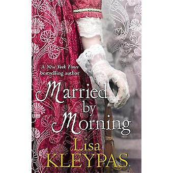Married by Morning by Kleypas & Lisa