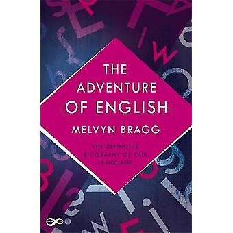The Adventure Of English by Bragg & Melvyn