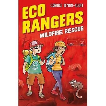 Eco Rangers Wildfire Rescue by Candice Lemon Scott & Illustrated by Aska