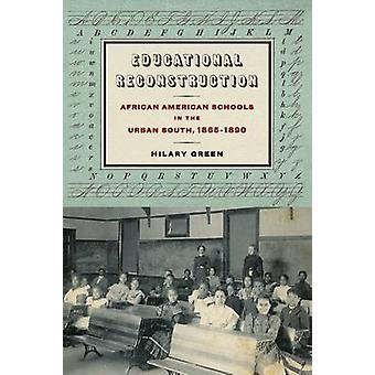 Educational Reconstruction by Hilary Green