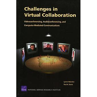 Challenges in Virtual Collaboration Videoconferencing Audioconferencing and ComputerMediated Communications by Wainfan & Lynne
