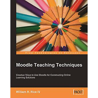 Moodle Teaching Techniques by Rice & William