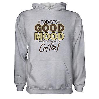Herre Sweatshirts Hættetrøje- Today's Good Mood er bragt til dig af kaffe!