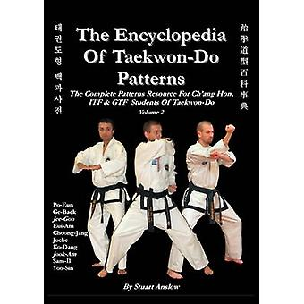 THE ENCYCLOPAEDIA OF TAEKWONDO PATTERNS Vol 2 by Anslow Paul & Stuart
