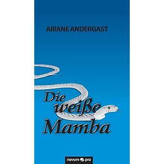 Die weie Mamba by Ariane Andergast