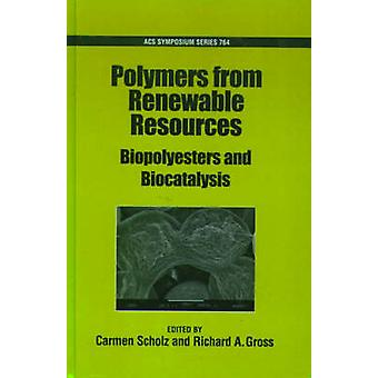 Polymers from Renewable Resources by Scholz & Carmen