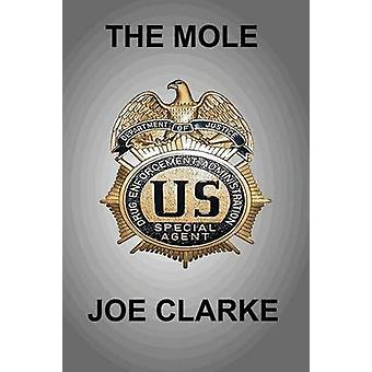 The Mole by Clarke & Joe