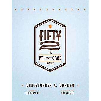 Fifty2 The My Private Brand Project by Durham & Christopher