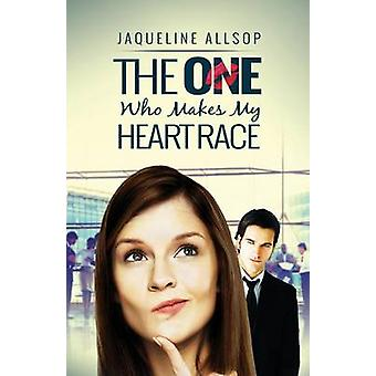 The One Who Makes My Heart Race by Allsop & Jaqueline