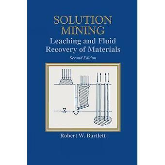 Solution Mining 2e by Robert Bartlett