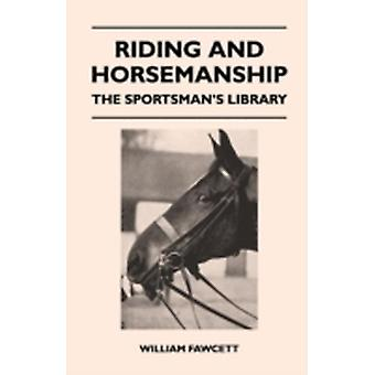 Riding and Horsemanship  The Sportsmans Library by Fawcett & William