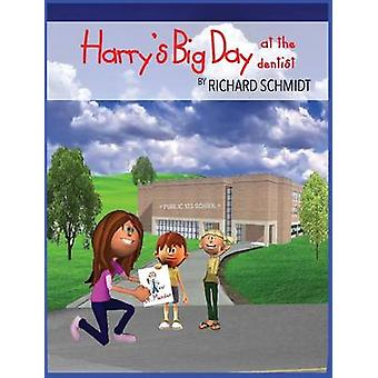 Harrys Big Day at the Dentist by Schmidt & Richard