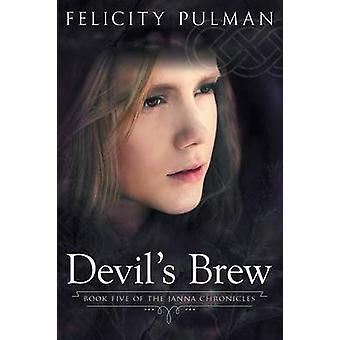 Devils Brew The Janna Chronicles 5 by Pulman & Felicity