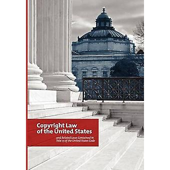 The Copyright Law of the United States and Related Laws Contained in the United States Code December 2011 by Copyright Office