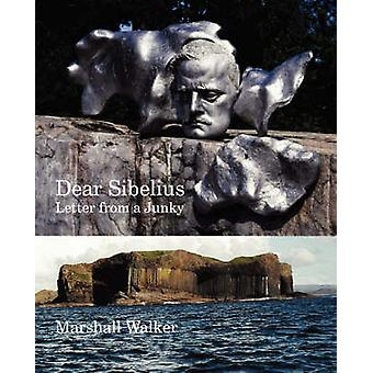 Dear Sibelius Letter from a Junky by Walker & Marshall