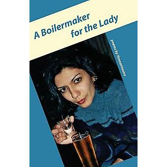 A Boilermaker for the Lady by Yannantuono & Fred