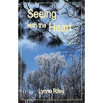 Seeing with the Heart by Riley & Lynne