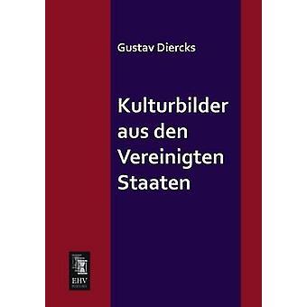 Kulturbilder Aus Den Vereinigten Staaten by Diercks & Gustav