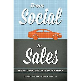 From Social to Sales The Auto Dealers Guide to New Media by DoNascimento & Douglas