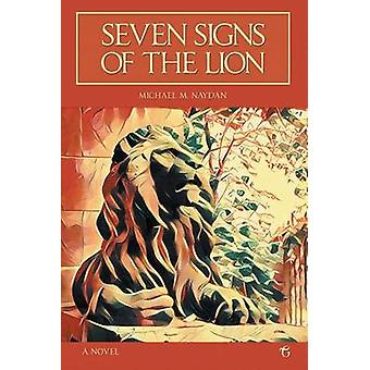 Seven Signs of the Lion by Michael & Naydan M.