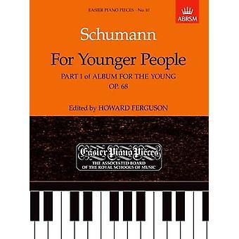 For Younger People Part I de l'album for the Young Op.68 Easier Piano Pieces 10 du compositeur Robert Schumann et édité par Howard Ferguson
