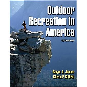 Outdoor Recreation in America by Clayne R. Jensen - 9780736042130 Book